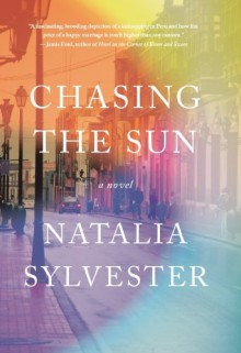 Chasing the Sun: A Novel - Natalia Sylvester