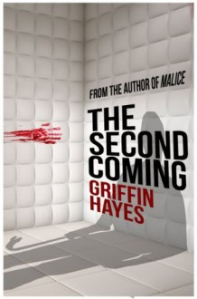 The Second Coming: A Horror Short Story - Griffin Hayes