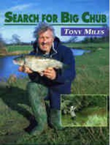 Search for Big Chub - Tony Miles