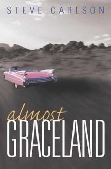 Almost Graceland - Steve Carlson