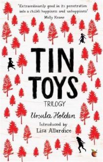 Tin Toys Trilogy - Ursula Holden