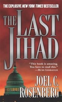 The Last Jihad (Jon Bennett & Erin McCoy) - Joel C. Rosenberg