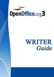 Open Office .Org 3 Writer Guide: Openoffice.Org 3.0, 548 Pages - O. O. o. AuthorsTeam