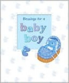 Blessings for a Baby Boy - Sophie Piper, Caroline Williams