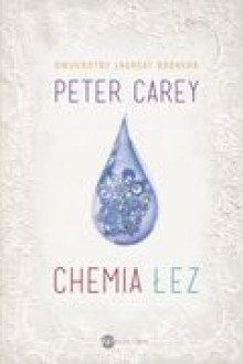 Chemia łez - Carey Peter