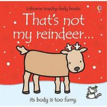 That's Not My Reindeer (Touchy Feely) - Fiona Watt