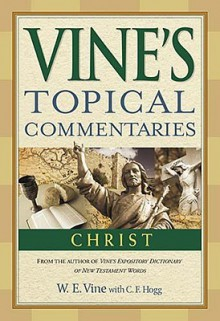 Vine's Topical Commentary - W.E. Vine, C. Hogg