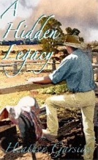 A Hidden Legacy - Heather Garside