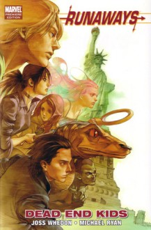 Runaways, Vol. 8: Dead End Kids - Joss Whedon, Michael Ryan