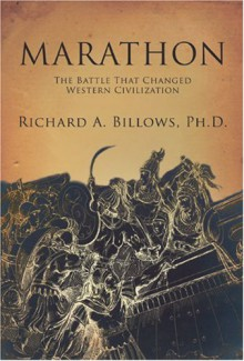 Marathon: The Battle That Changed Western Civilization - Richard A. Billows