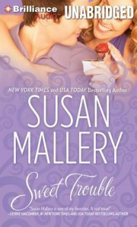 Sweet Trouble - Susan Mallery, Thérèse Plummer