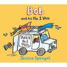 Bob And His No. 1 Van (Mini Bugs) - Jessica Spanyol