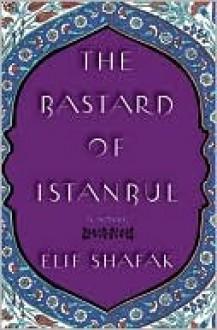 Bastard of Istanbul - Elif Shafak