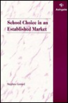 School Choice in an Established Market - Stephen Gorard
