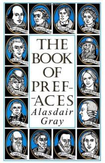 The Book Of Prefaces - Alasdair Gray