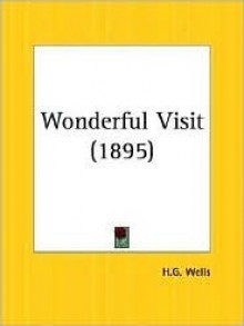 The Wonderful Visit (1895) - H.G. Wells