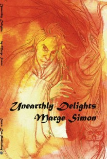 Unearthly Delights - Marge Simon