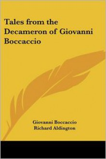 Tales from the Decameron of Giovanni Boccaccio - Giovanni Boccaccio, Richard Aldington