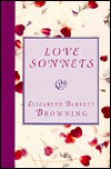 Love sonnets - Elizabeth Barrett Browning