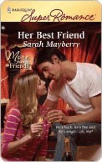 Her Best Friend (Harlequin Superromance, #1626) - Sarah Mayberry