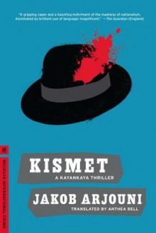 Kismet: A Kayankaya Thriller (4) - Jakob Arjouni, Anthea Bell