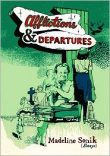 Afflictions and Departures - Madeline Sonik