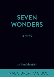 Seven Wonders - Ben Mezrich