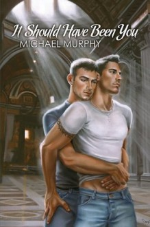 It Should Have Been You - Michael Murphy