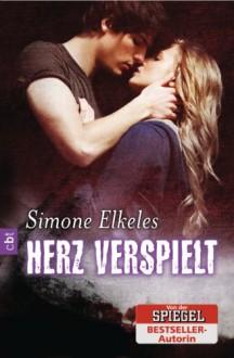 Herz verspielt: Band 1 - Simone Elkeles