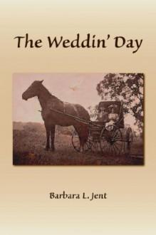The Weddin' Day - Barbara Jent