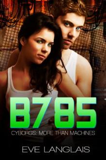 B785 (Cyborgs: More Than Machines) - Eve Langlais