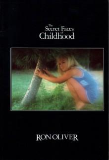 The Secret Faces of Childhood - Ron Oliver