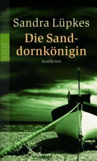 Die Sanddornkönigin - Sandra Lüpkes