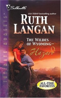 The Wildes of Wyoming--Hazard (Silhouette Intimate Moments) - Ruth Langan