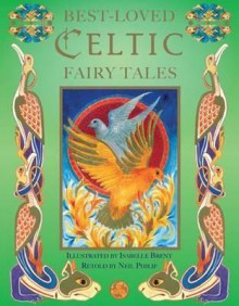 Best Loved Celtic Fairy Tales - Neil Philip, Isabelle Brent