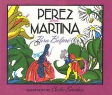 Perez and Martina: A Puerto Rican Folktale - Pura Belpré, Carlos Sanchez