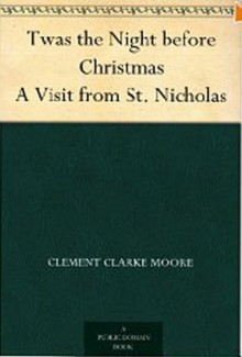 Twas The Night Before Christmas A Visit from St. Nicholas [Kindle Edition] - Clement C. Moore,Jessie Willcox Smith