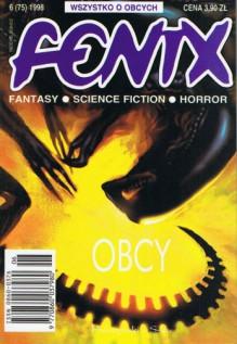 Fenix 1998 6(75) - Andrzej Pilipiuk, Jarosław Grzędowicz, Eugeniusz Dębski, Ben Bova, Marek Oramus, Robert Bloch, Paweł Dębek, Redakcja magazynu Fenix