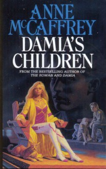 Damia's Children (The Tower & Hive Sequence) - Anne McCaffrey