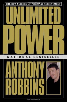 Unlimited Power : The New Science Of Personal Achievement - Anthony Robbins, Kenneth H. Blanchard, Jason Winters