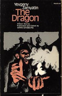 The Dragon: Fifteen Stories - Yevgeny Zamyatin, Mirra Ginsburg