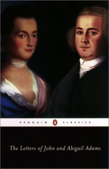 The Letters of John and Abigail Adams - Abigail Adams, Abigail Adams, Frank Shuffelton