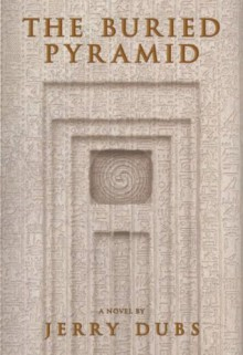 The Buried Pyramid (Imhotep 2) - Jerry Dubs,Ted Palik,Kyle Mohler
