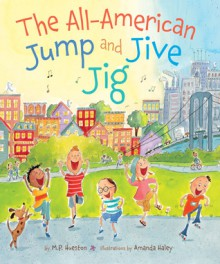 The All-American Jump and Jive Jig - M.P. Hueston, Amanda Haley