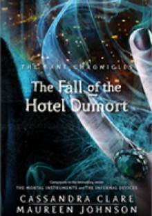 The Fall of the Hotel Dumort - Maureen Johnson, Cassandra Clare