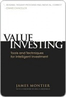 Value Investing: Tools and Techniques for Intelligent Investment - James Montier