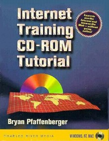 Internet Training CD Rom Tutorial (Mac/Windows) - Bryan Pfaffenberger, Christopher Watkins