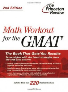 Math Workout for the GMAT, 2nd Edition (Graduate School Test Preparation) - Princeton Review, Jack Schieffer, Princeton Review