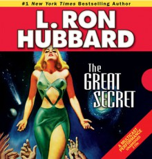 The Great Secret - L. Ron Hubbard, Bruce Boxleitner