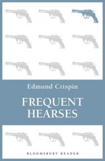 Frequent Hearses - Edmund Crispin